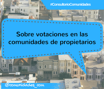Sobre votaciones en las comunidades de propietarios